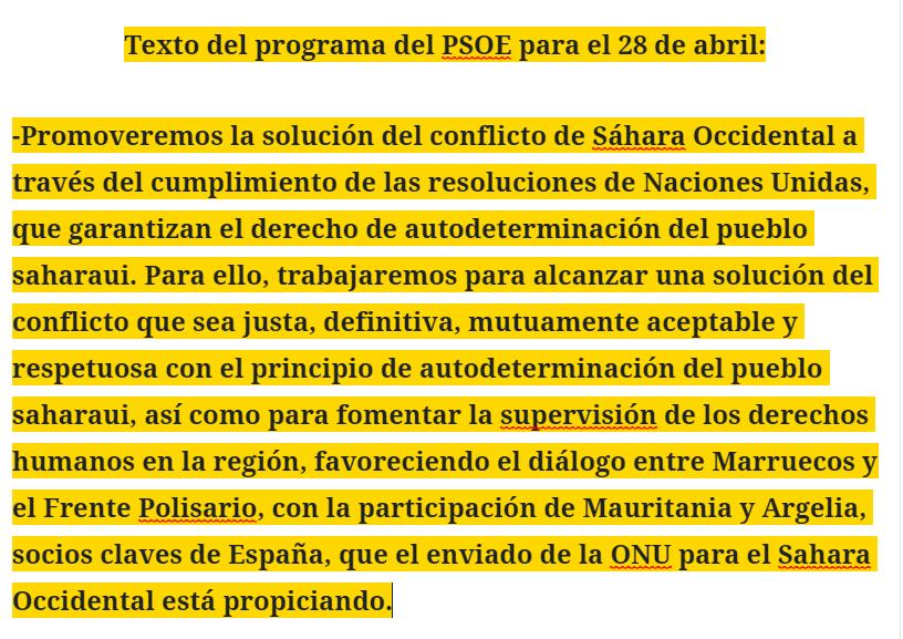 El PSOE apuesta en su programa electoral por la solución del conflicto de Sáhara Occidental a través del cumplimiento de las resoluciones de Naciones Unidas, que garantizan el derecho de autodeterminación del pueblo saharaui